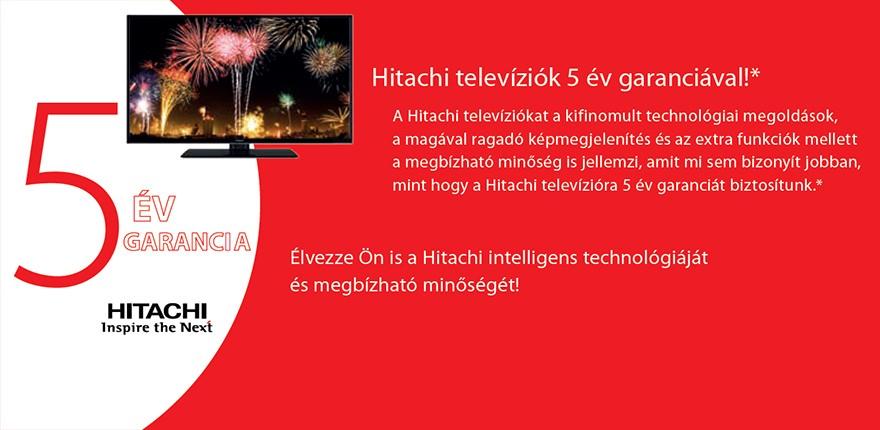 Hitachi televíziók 5 év garanciával!